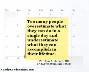 People overestimate what they can do in a single day and underestimate what they can accomplish in their lifetime