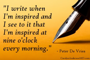 """I write when I'm inspired, and I see to it that I'm inspired at nine o'clock every morning. (Peter De Vries)"""